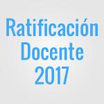 Ratificación Docente 2017: Convocatoria hasta el 21 de abril. Inscripciones y expedientes del lunes 24 de abril al viernes 5 de mayo