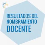 Resultados de concurso – Nombramiento Docente