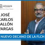 José Carlos Ballón Vargas es elegido Decano de la Facultad de Letras y Ciencias Humanas