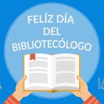¡Feliz día del bibliotecólogo!