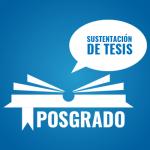Sustentación de Tesis en Posgrado
