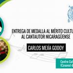 MEDALLA AL MÉRITO CULTURAL AL CANTAUTOR NICARAGÜENSE CARLOS MEJÍA GODOY