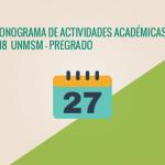 Cronograma de actividades académicas del año 2018 en la Universidad Nacional Mayor de San Marcos
