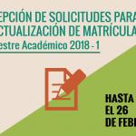 RECEPCIÓN DE SOLICITUDES PARA REACTUALIZACIÓN DE MATRÍCULA (Semestre Académico 2018 -1)