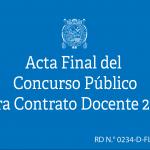 ACTA FINAL DEL CONCURSO PÚBLICO PARA CONTRATO DOCENTE 2018