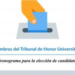 Cronograma para la elección de candidatos a Miembros del Tribunal de Honor Universitario