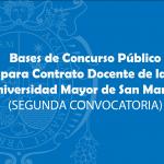 SEGUNDA CONVOCATORIA. Bases de Concurso Público para Contrato Docente de la UNMSM