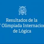 Resultados de la XV Olimpiada Internacional de Lógica