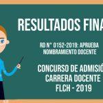 Resultados Finales – Concurso Admisión Carrera Docente – FLCH 2019