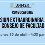 Consejo de Facultad Sesión Extraordinaria – Lunes 15 de abril 4.00 p.m.