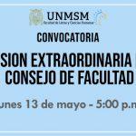 CONSEJO DE FACULTAD SESIÓN EXTRAORDINARIA – Lunes 13 de mayo – 5:00 p.m.