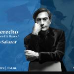 «La política y el derecho en el Liberalismo Contemporáneo F. A. Hayek» por Federico Salazar