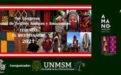 1er CONGRESO INTERNACIONAL DE TEXTILES ANDINOS Y AMAZÓNICOS: TEJIENDO EL BICENTENARIO